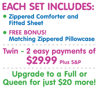 Each set includes comforter and fitted sheet plus a bonus matching pillowcase
