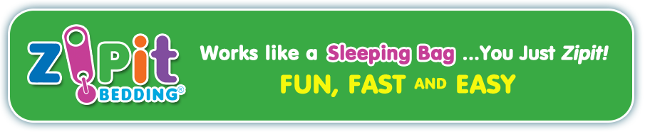 Works like a Sleeping Bag...You just ZipIt! Fun. Fast. AndEasy!