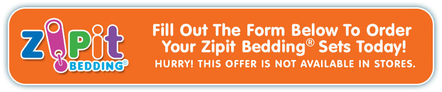 Fill Out The Form Below To Order Your ZipIt Bedding Now.